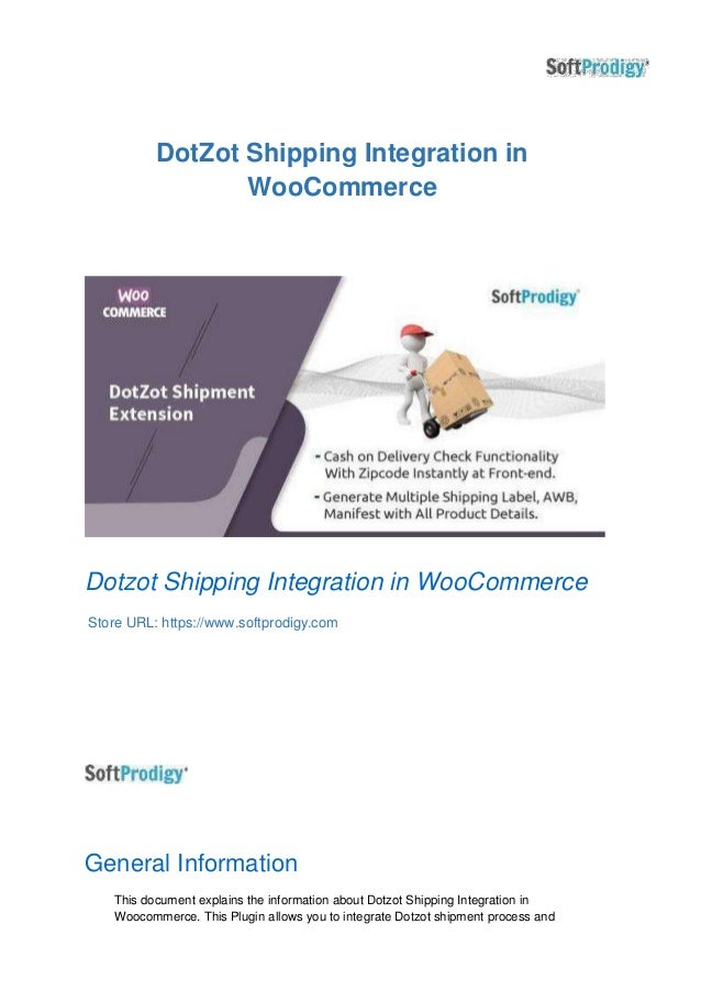 DotZot Shipping Integration in WooCommerce Dotzot Shipping Integration in WooCommerce Store URL: https://www.softprodigy.c...