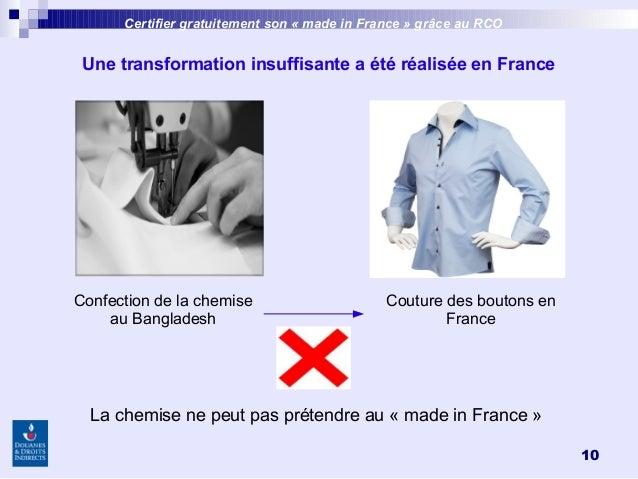10 Une transformation insuffisante a été réalisée en France Confection de la chemise au Bangladesh Couture des boutons en ...