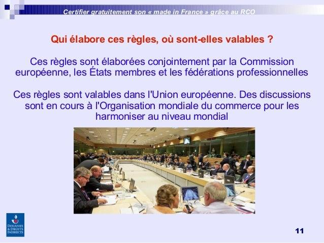 11 Qui élabore ces règles, où sont-elles valables? Ces règles sont élaborées conjointement par la Commission européenne, ...