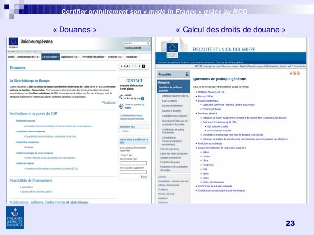 23 Certifier gratuitement son «made inFrance » grâce au RCO «Douanes» «Calcul des droits de douane»
