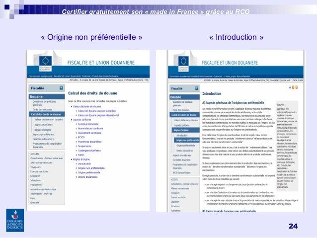 24 Certifier gratuitement son «made inFrance » grâce au RCO «Origine non préférentielle» «Introduction»