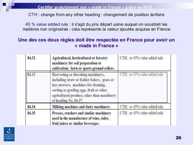 26 CTH: change from any other heading: changement de position tarifaire 45% value added rule: il s'agit du prix départ...