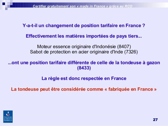 27 Y-a-t-il un changement de position tarifaire en France? Effectivement les matières importées de pays tiers... Moteur e...