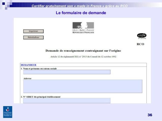36 Certifier gratuitement son «made inFrance » grâce au RCO Le formulaire de demande