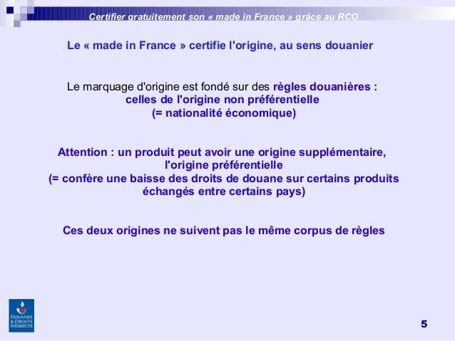 5 Le marquage d'origine est fondé sur des règles douanières: celles de l'origine non préférentielle (= nationalité économ...