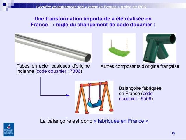 8 Une transformation importante a été réalisée en France → règle du changement de code douanier: Balançoire fabriquée en ...