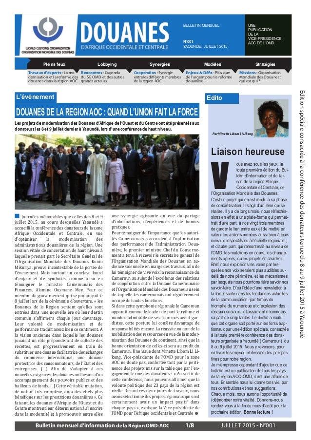 Journées mémorables que celles des 8 et 9 juillet 2015, au cours desquelles Yaoundé a accueilli la conférence des donateur...