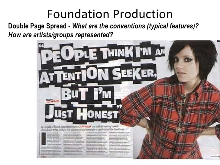 Foundation Production Double Page Spread -  What are the conventions (typical features)? How are artists/groups represente...