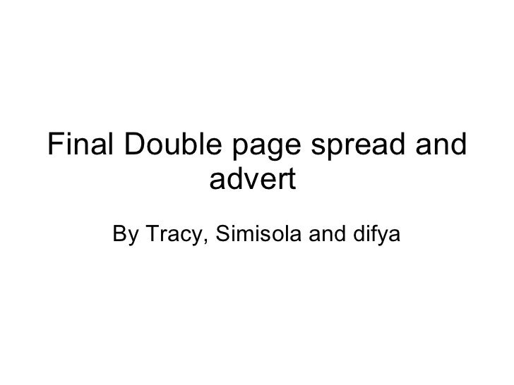 Final Double page spread and advert  By Tracy, Simisola and difya