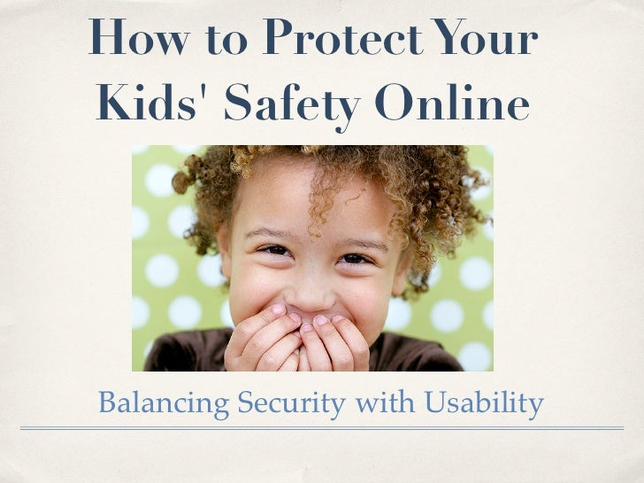 How to Protect Your Kids' Safety Online     Balancing Security with Usability