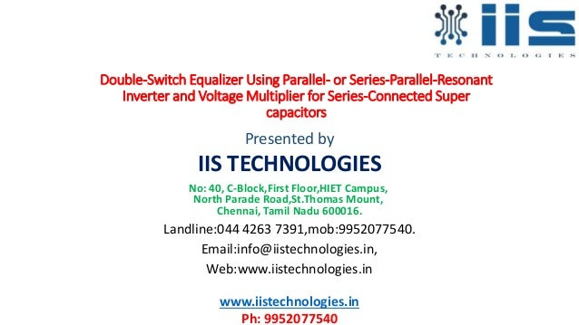 Double-Switch Equalizer Using Parallel- or Series-Parallel-Resonant Inverter and Voltage Multiplier for Series-Connected S...