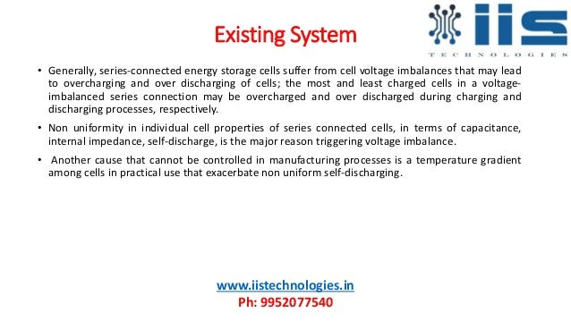 Existing System • Generally, series-connected energy storage cells suffer from cell voltage imbalances that may lead to ov...