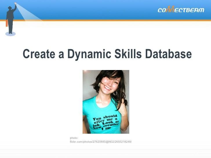 Create a Dynamic Skills Database photo: flickr.com/photos/27620885@N02/2655218248/