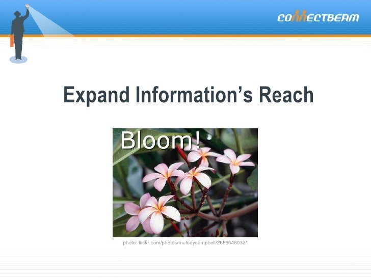 Expand Information's Reach photo: flickr.com/photos/melodycampbell/2656648032/