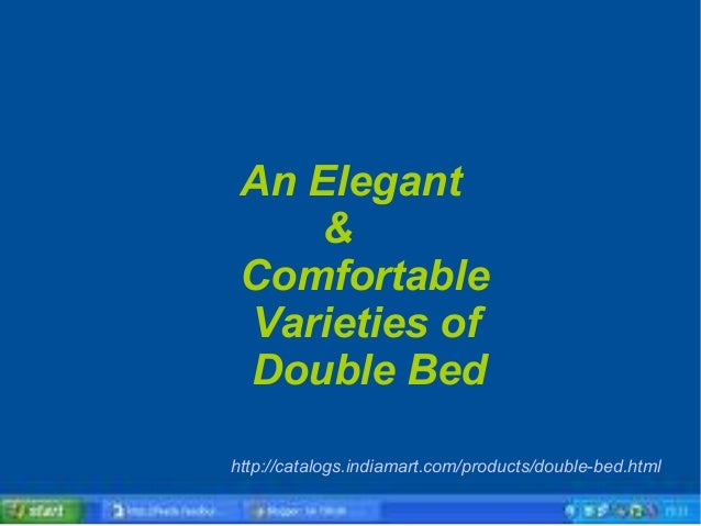 An Elegant&ComfortableVarieties ofDouble Bedhttp://catalogs.indiamart.com/products/double-bed.html
