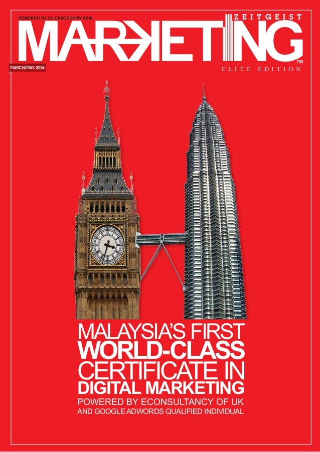 E L I T E e d iti o n Z E I T G E I S T march/may 2014 powered by ClickAcademy Asia MALAYSIA'S FIRST WORLD-CLASS CERTIFICA...