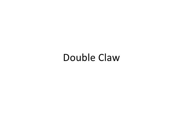 Double Claw