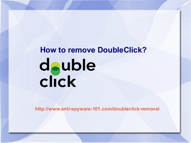 How to remove DoubleClick?http://www.anti-spyware-101.com/doubleclick-removal
