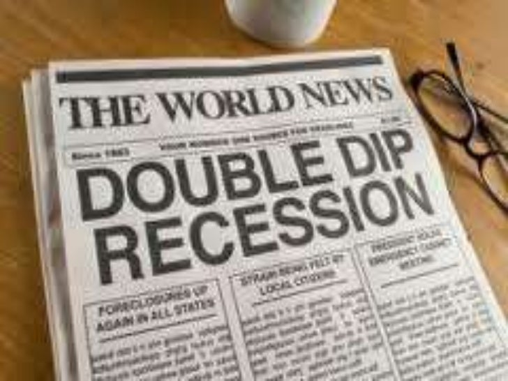 What Actually Double Dip Recession Is?• Double-dip recession  is a situation wherein  an economy faces  another recession ...