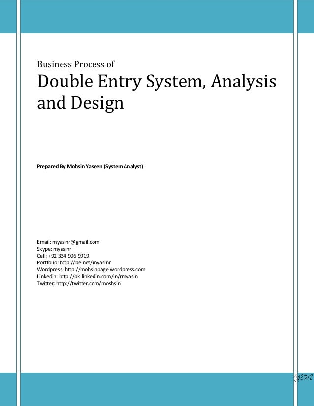 Business Process ofDouble Entry System, Analysisand DesignPrepared By Mohsin Yaseen (System Analyst)Email: myasinr@gmail.c...