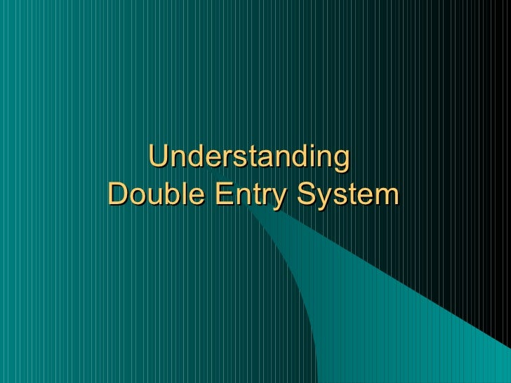 Understanding  Double Entry System