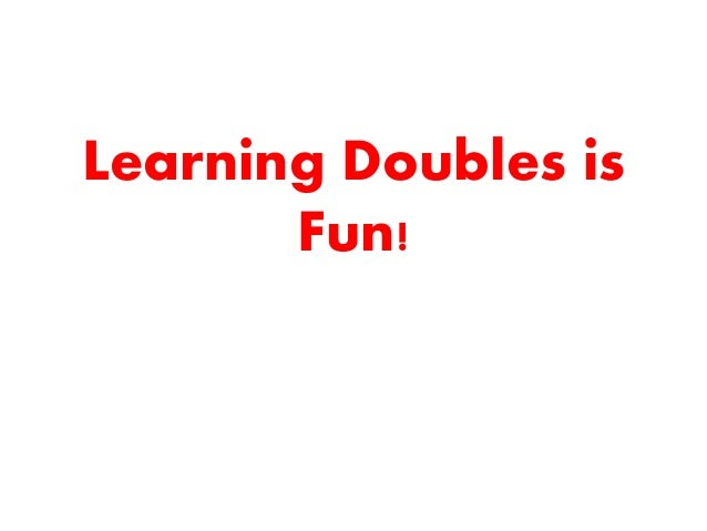 Learning Doubles is Fun!