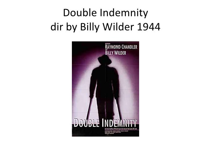 Double Indemnitydir by Billy Wilder 1944