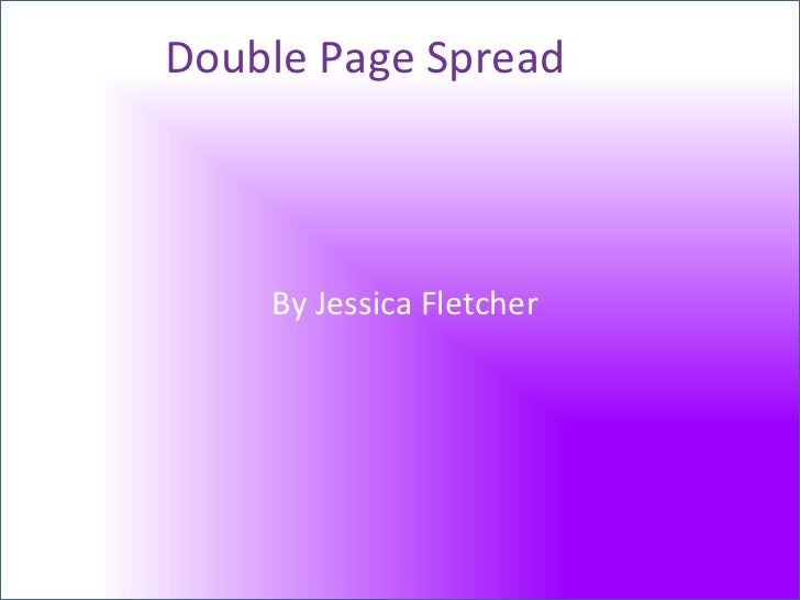 Double Page Spread By Jessica Fletcher