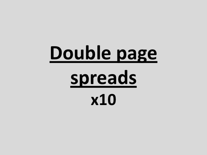 Double page spreads<br />x10<br />