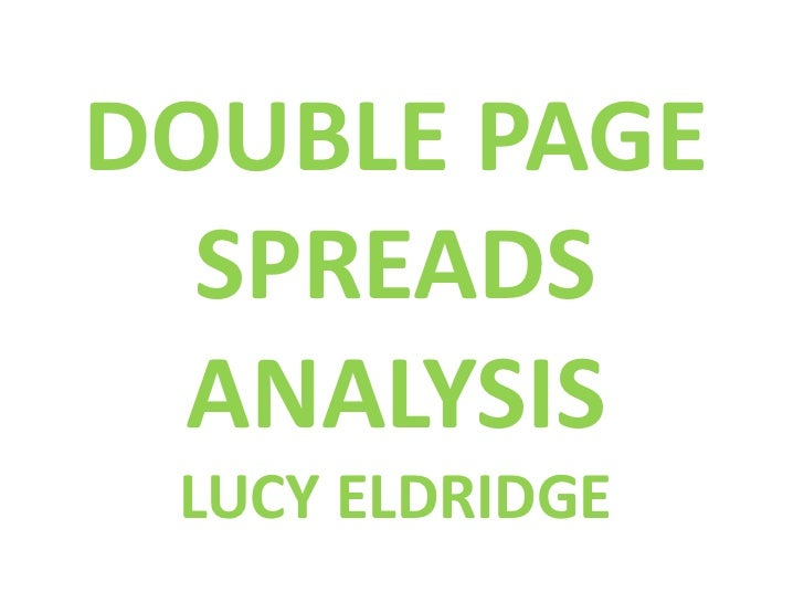 DOUBLE PAGE  SPREADS ANALYSIS LUCY ELDRIDGE