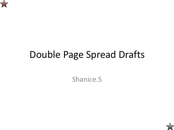 ©    Double Page Spread Drafts             Shanice.S
