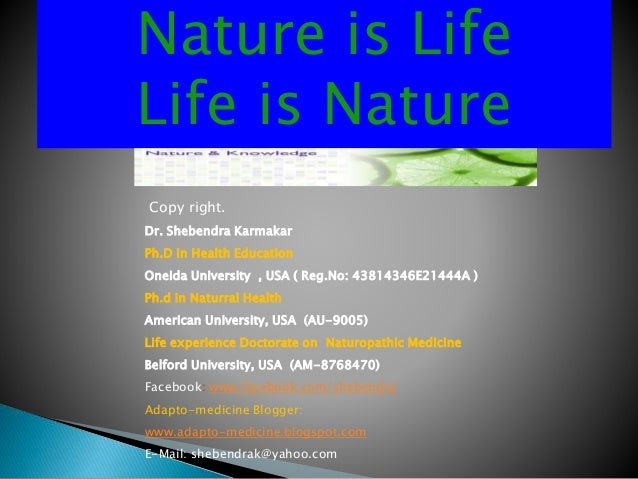 Nature is Life, Life is Nature