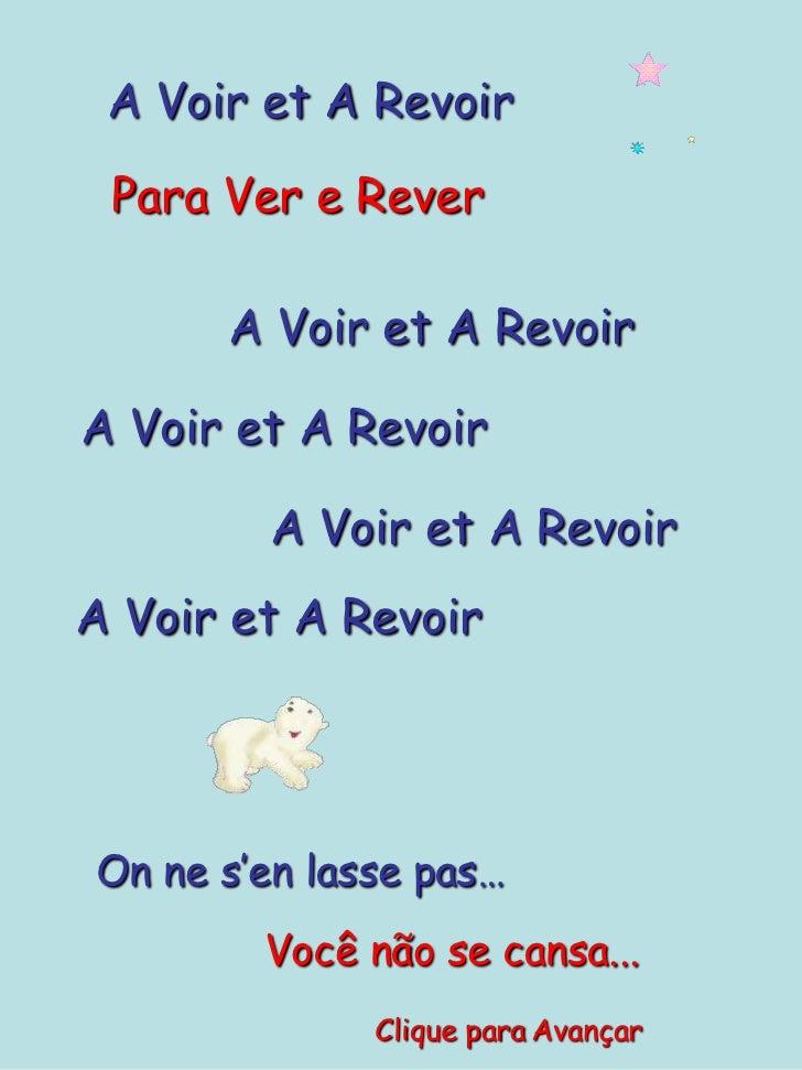 A Voir et A Revoir Para Ver e Rever      A Voir et A RevoirA Voir et A Revoir        A Voir et A RevoirA Voir et A RevoirO...