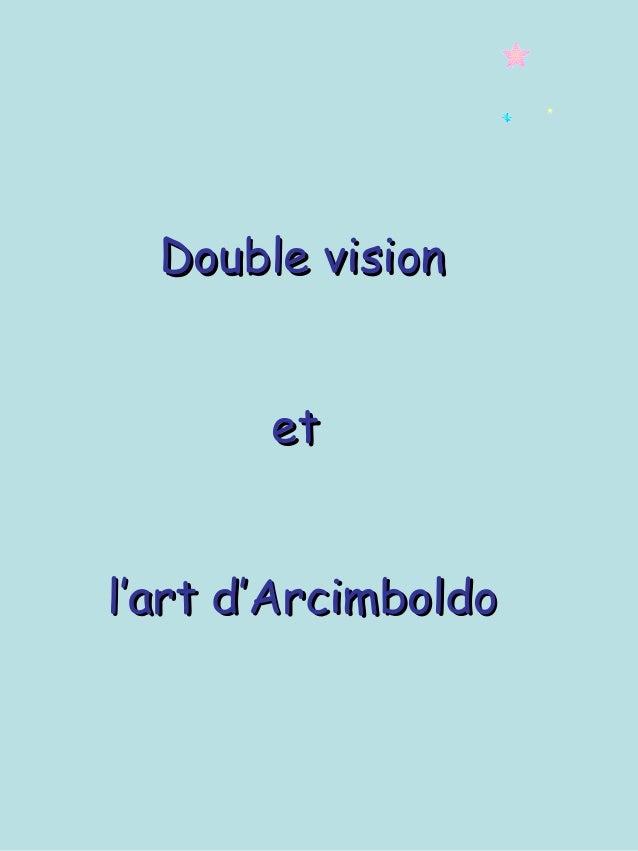 Double visionDouble vision etet l'art d'Arcimboldol'art d'Arcimboldo