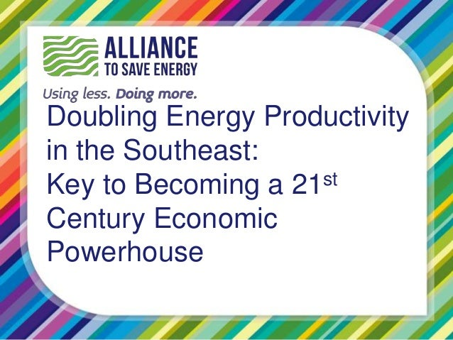 Doubling Energy Productivity in the Southeast: Key to Becoming a 21st Century Economic Powerhouse