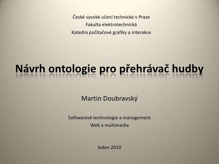 České vysoké učení technické v Praze<br />Fakultaelektrotechnická<br />Katedrapočítačové grafiky a interakce<br />Návrhont...