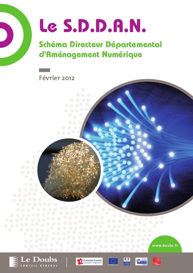 Le S.D.D.A.N.  Schéma Directeur Départemental  d'Aménagement Numérique  www.doubs.fr  Février 2012