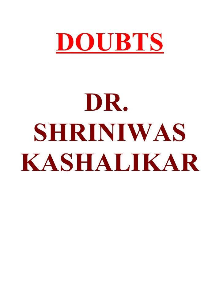 DOUBTS      DR.  SHRINIWAS KASHALIKAR