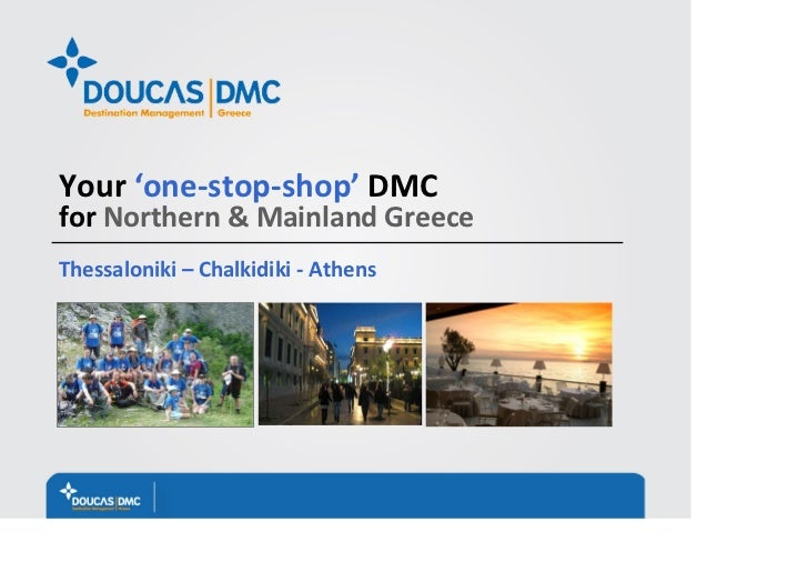 Your 'one‐stop‐shop' DMC for Northern & Mainland GreeceThessaloniki – Chalkidiki ‐ Athens