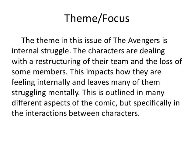 Theme/Focus The theme in this issue of The Avengers is internal struggle. The characters are dealing with a restructuring ...