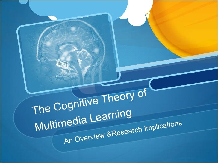 The Cognitive Theory of Multimedia Learning<br />An Overview & Research Implications<br />
