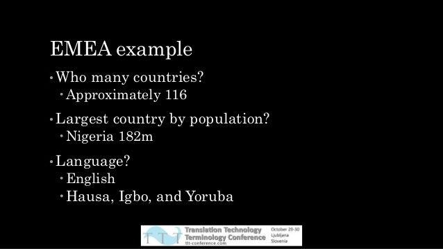 Describe: offerings • Geography • Language • Political/legal area EU/NAFTA • Sales regions eg EMEA • Industry