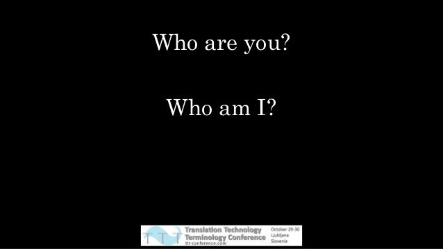 Who are you? Who am I?