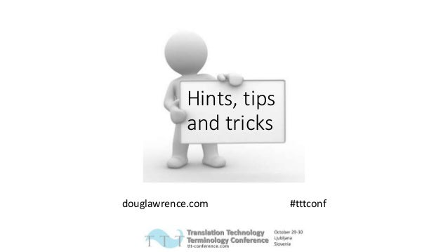 Hints, tips and tricks douglawrence.com #tttconf