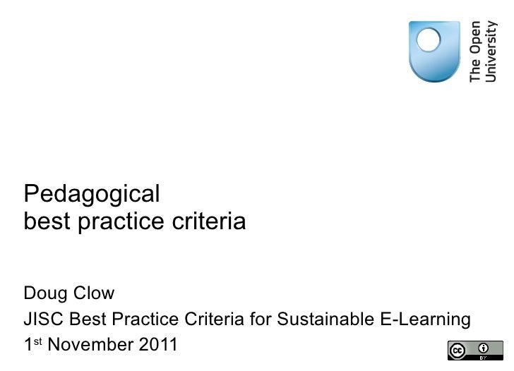 Pedagogical  best practice criteria Doug Clow JISC Best Practice Criteria for Sustainable E-Learning 1 st  November 2011