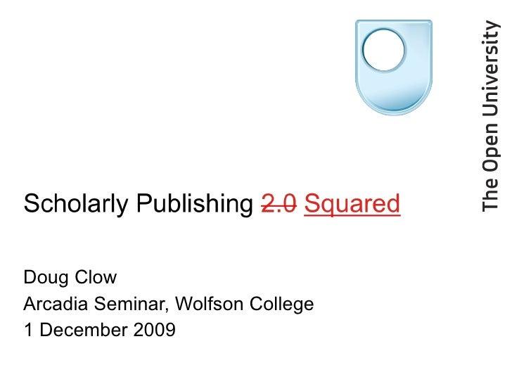 Doug Clow  Arcadia Seminar, Wolfson College 1 December 2009
