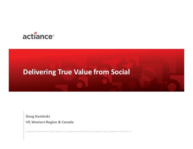 Confidential and Proprietary © 2013, Actiance, Inc. All rights reserved. Actiance and the Actiance logo are trademarks of ...