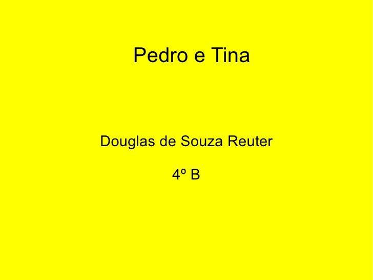 Pedro e Tina Douglas de Souza Reuter 4º B