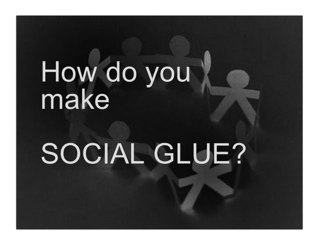 How do you make SOCIAL GLUE?