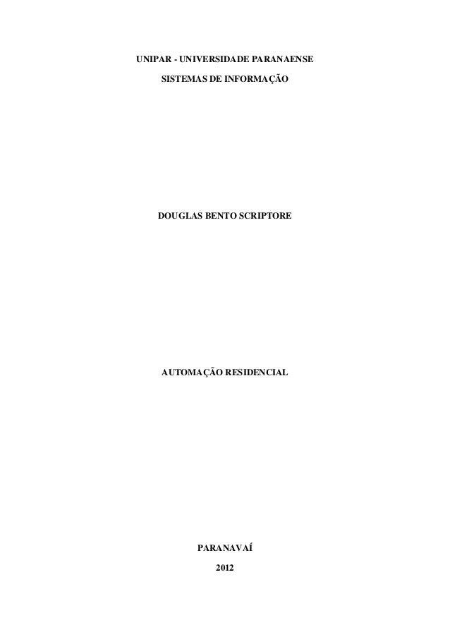 1UNIPAR - UNIVERSIDADE PARANAENSE    SISTEMAS DE INFORMAÇÃO   DOUGLAS BENTO SCRIPTORE    AUTOMAÇÃO RESIDENCIAL           P...